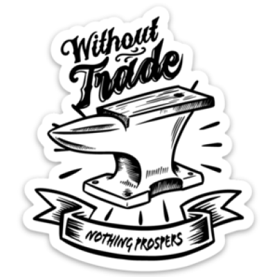 Without Trade, Nothing Prospers Sticker
